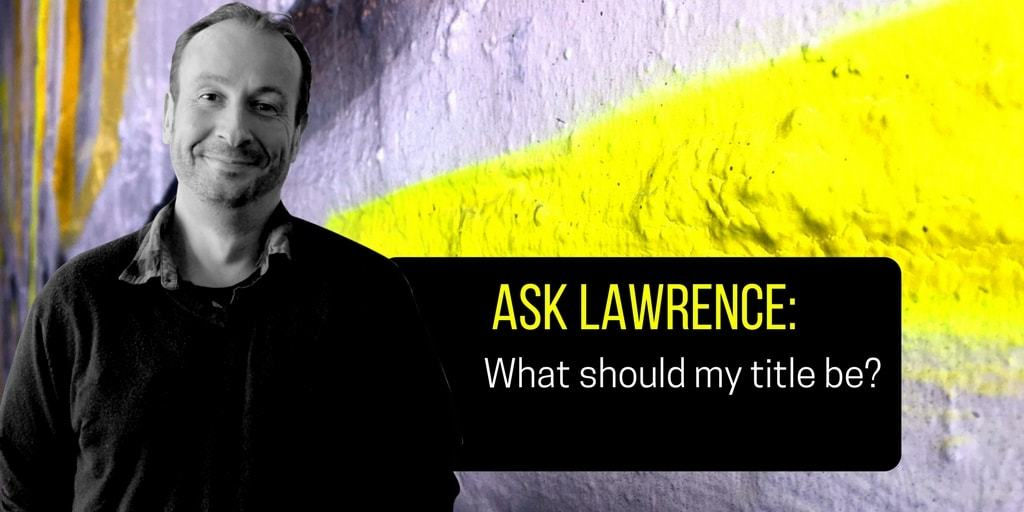 Lawrence Akers What Should My Title Be