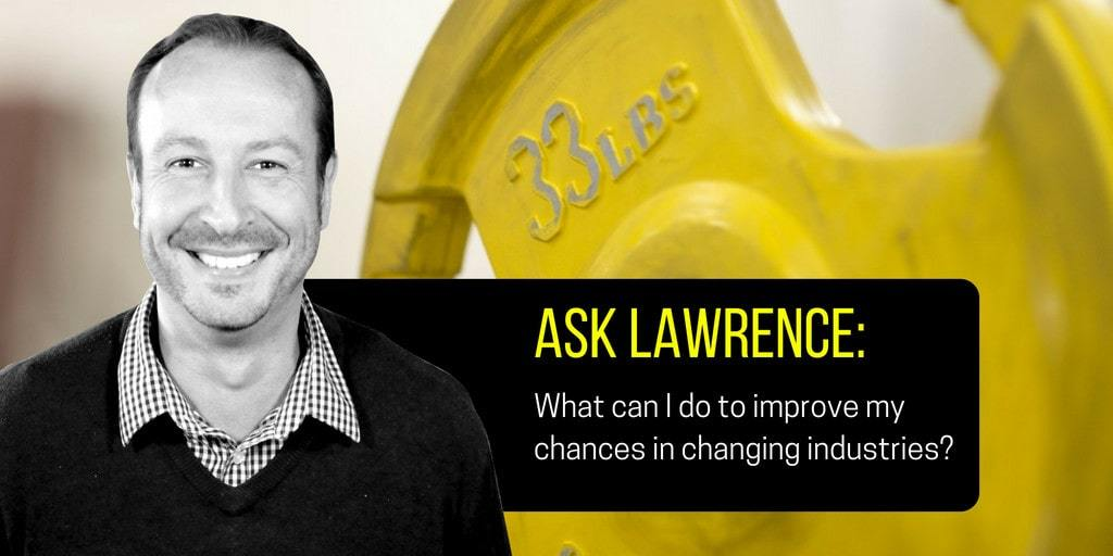 Lawrence Akers Improve Chances of Changing Industries