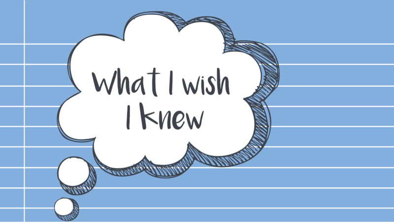 Graphic with blue background and thought bubble reading 'what I wish I knew'