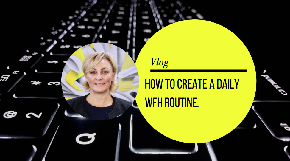 Vanessa Dolan shares how to create a WFH routine during COVID-19