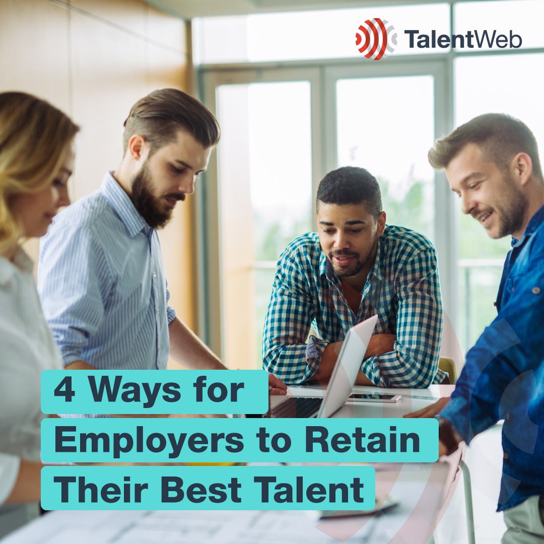4 Ways for Employers to Retain Their Best Talent