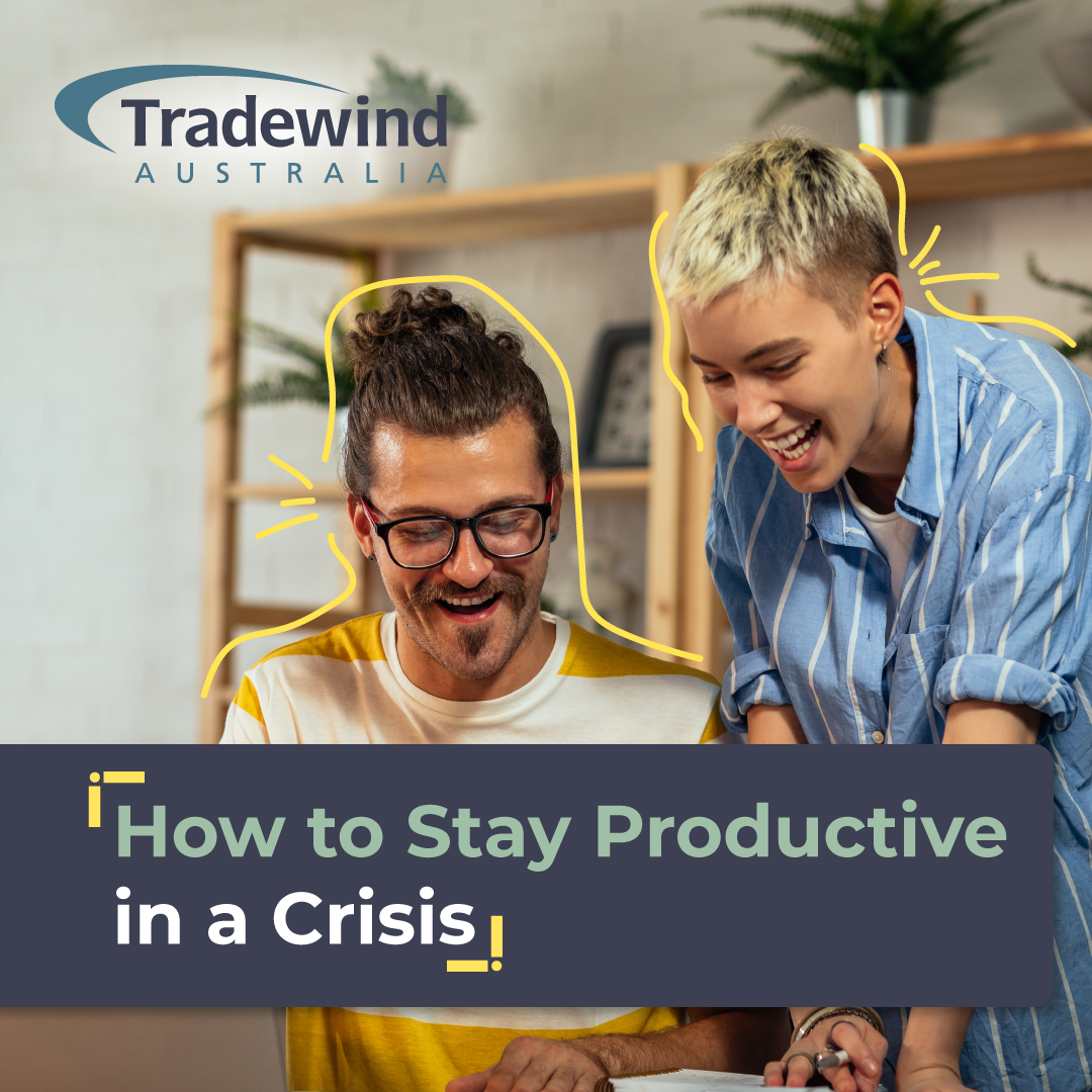 How to Stay Productive in a Crisis