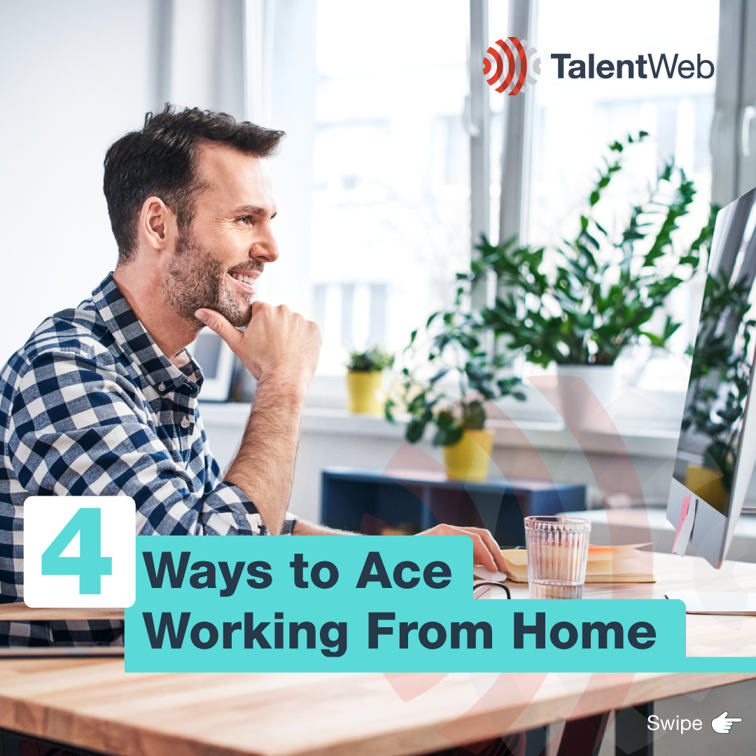 4 Ways to Ace Working from Home