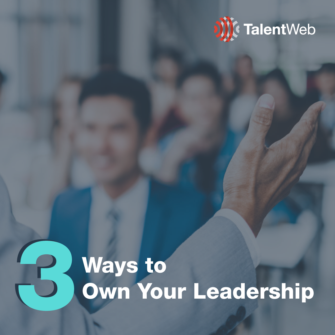 3 Ways to Own Your Leadership